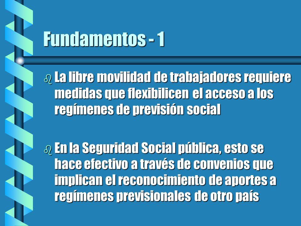 Fundamentos - 1 La libre movilidad de trabajadores requiere medidas que flexibilicen el acceso a los regímenes de previsión social.