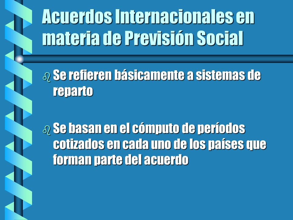 Acuerdos Internacionales en materia de Previsión Social