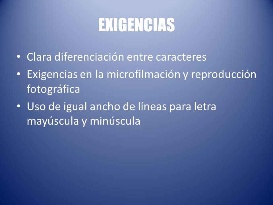 EXIGENCIAS Clara diferenciación entre caracteres
