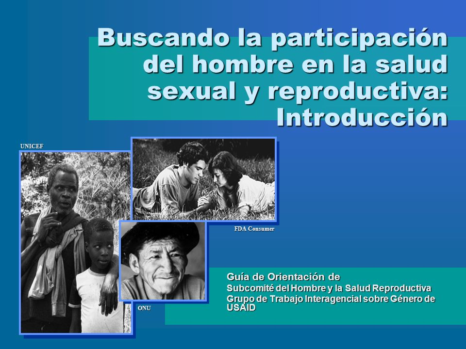Buscando la participación del hombre en la salud sexual y reproductiva: Introducción