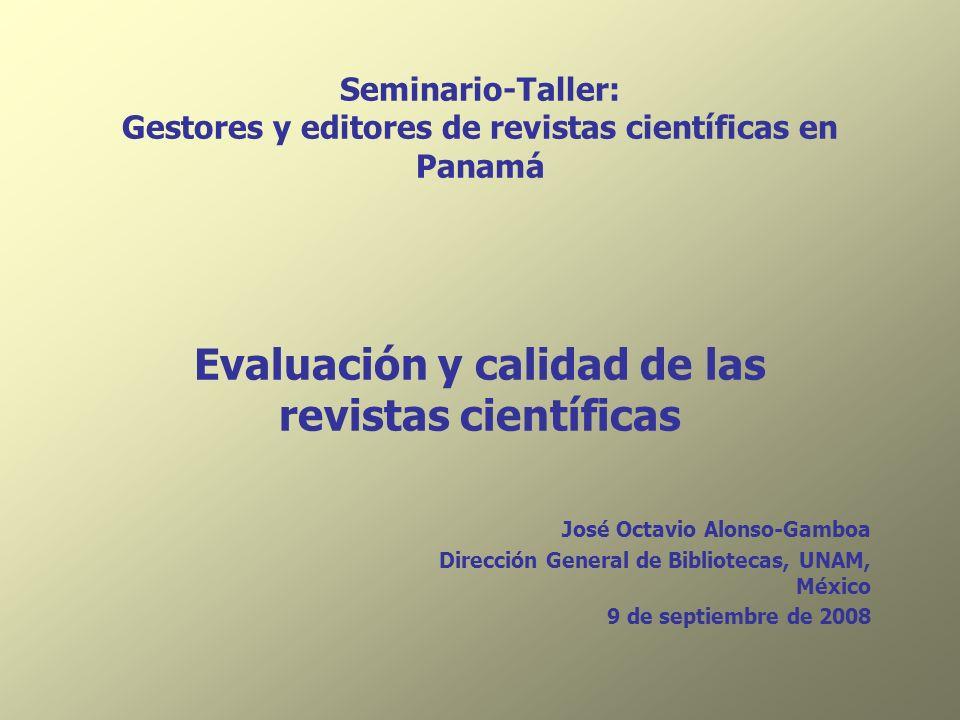 Seminario-Taller: Gestores y editores de revistas científicas en Panamá Evaluación y calidad de las revistas científicas
