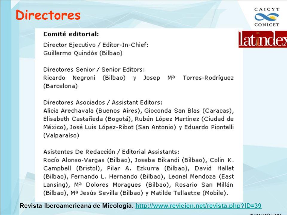 Directores Revista Iberoamericana de Micología. http://www.revicien.net/revista.php ID=39.