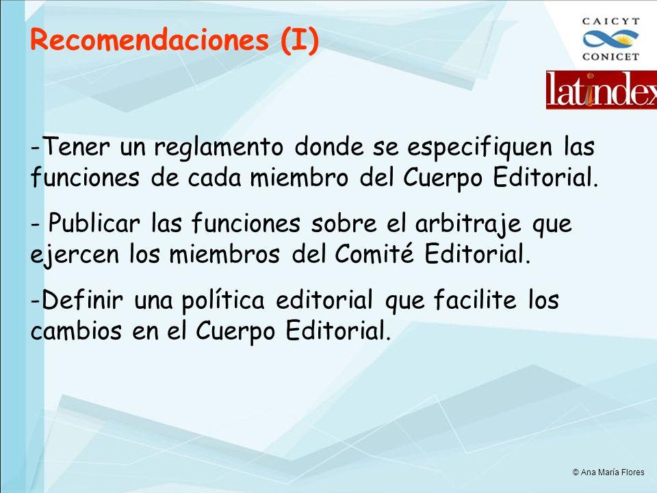Recomendaciones (I) Tener un reglamento donde se especifiquen las funciones de cada miembro del Cuerpo Editorial.