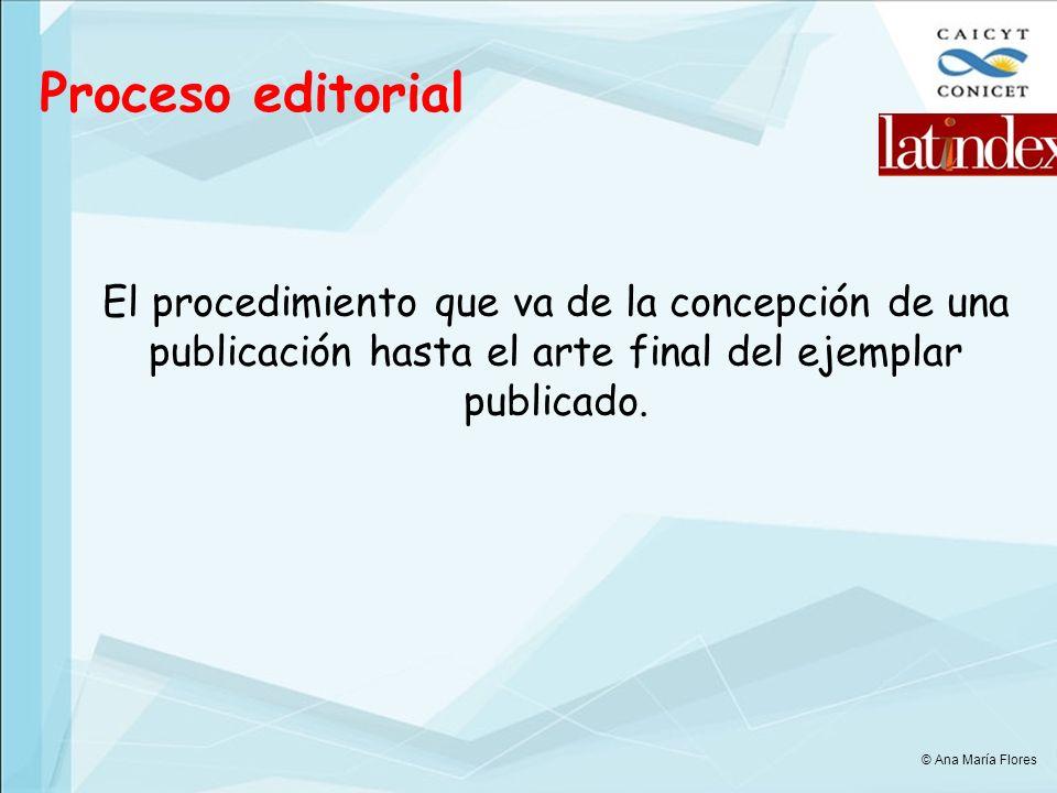 Proceso editorial El procedimiento que va de la concepción de una publicación hasta el arte final del ejemplar publicado.