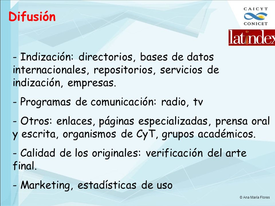 Difusión Indización: directorios, bases de datos internacionales, repositorios, servicios de indización, empresas.