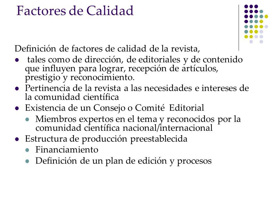 Factores de Calidad Definición de factores de calidad de la revista,