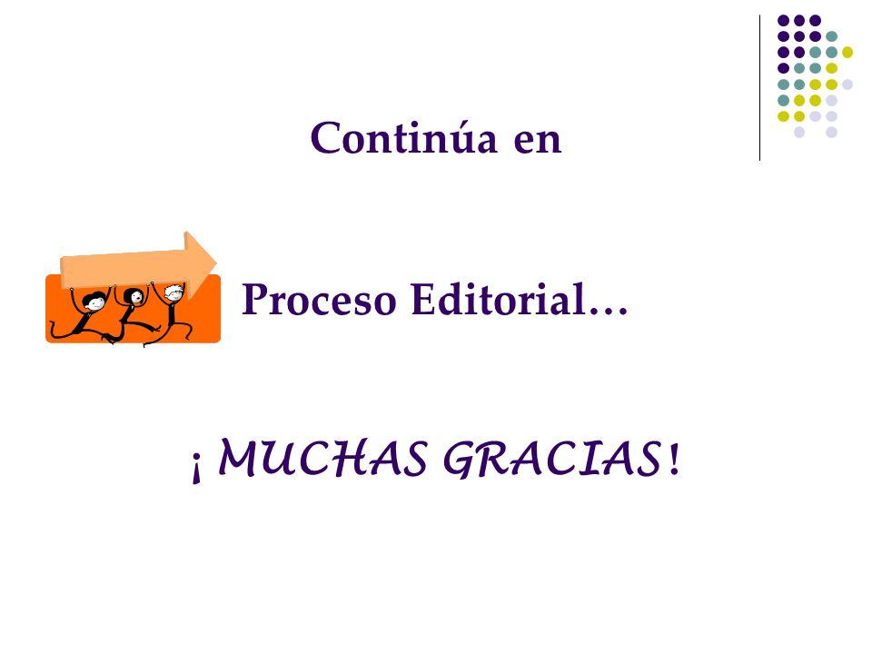 Continúa en Proceso Editorial… ¡ MUCHAS GRACIAS !