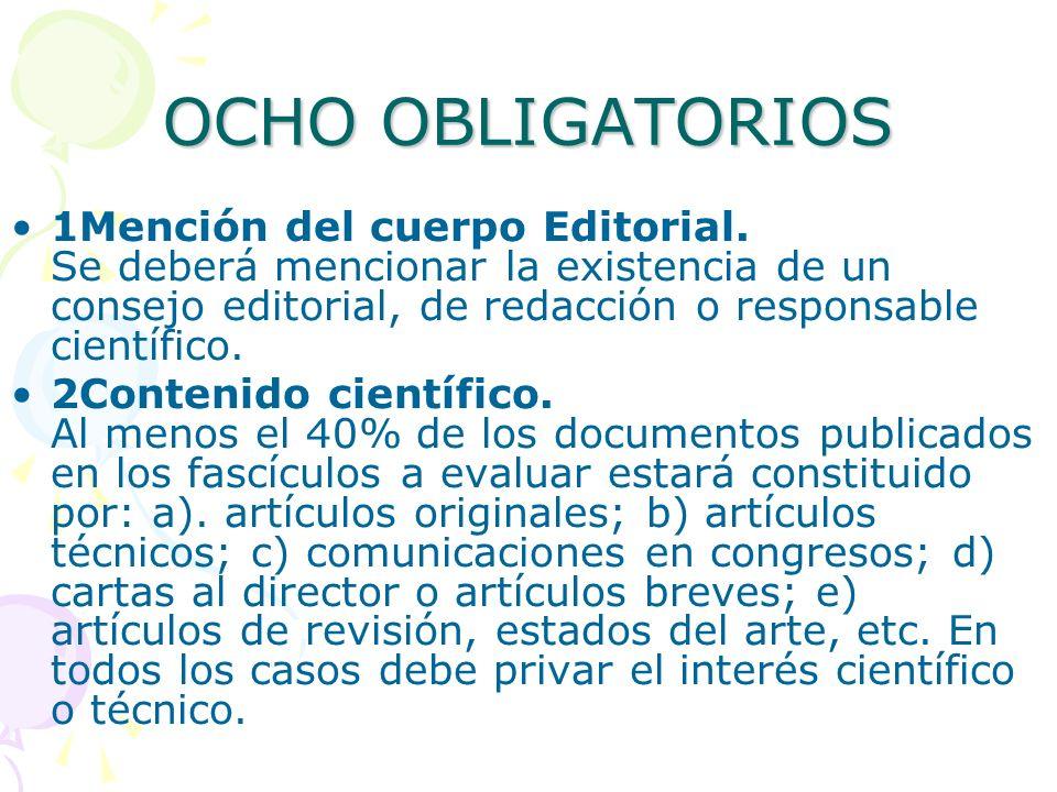 OCHO OBLIGATORIOS 1Mención del cuerpo Editorial. Se deberá mencionar la existencia de un consejo editorial, de redacción o responsable científico.