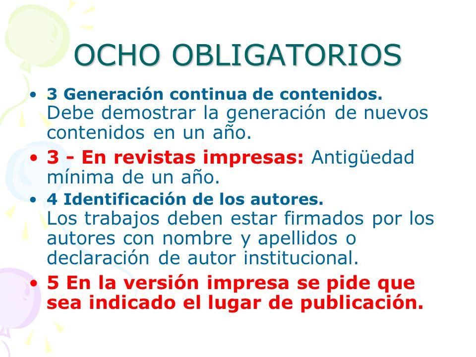 OCHO OBLIGATORIOS 3 Generación continua de contenidos. Debe demostrar la generación de nuevos contenidos en un año.