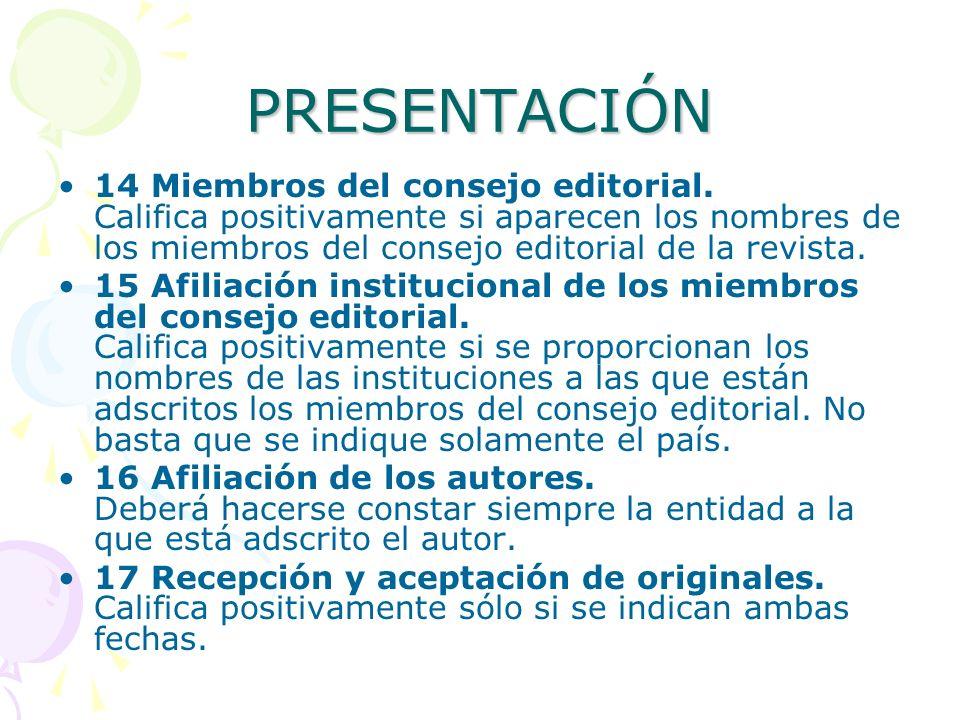 PRESENTACIÓN 14 Miembros del consejo editorial. Califica positivamente si aparecen los nombres de los miembros del consejo editorial de la revista.