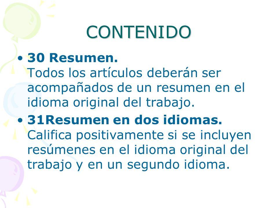 CONTENIDO 30 Resumen. Todos los artículos deberán ser acompañados de un resumen en el idioma original del trabajo.