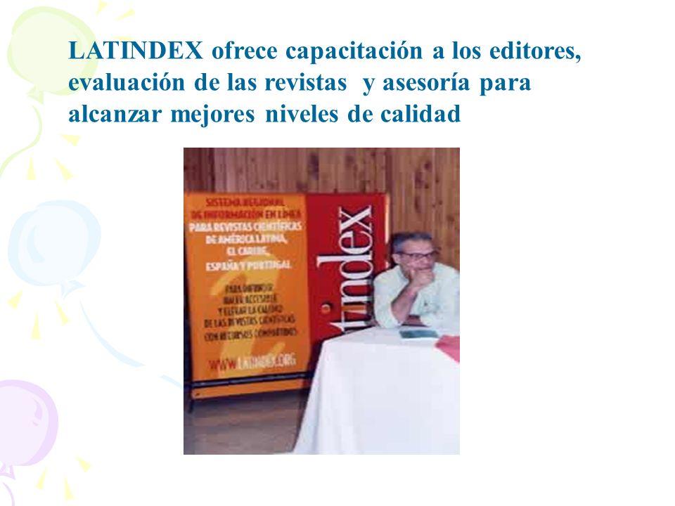 LATINDEX ofrece capacitación a los editores, evaluación de las revistas y asesoría para alcanzar mejores niveles de calidad