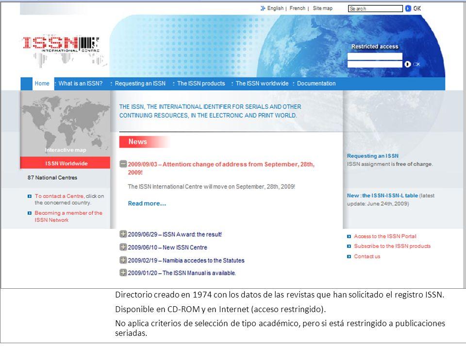 Directorio creado en 1974 con los datos de las revistas que han solicitado el registro ISSN.