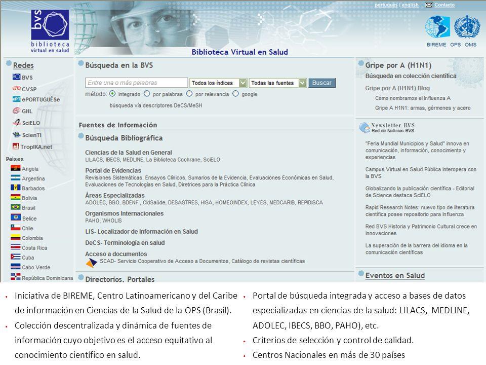 Iniciativa de BIREME, Centro Latinoamericano y del Caribe de información en Ciencias de la Salud de la OPS (Brasil).