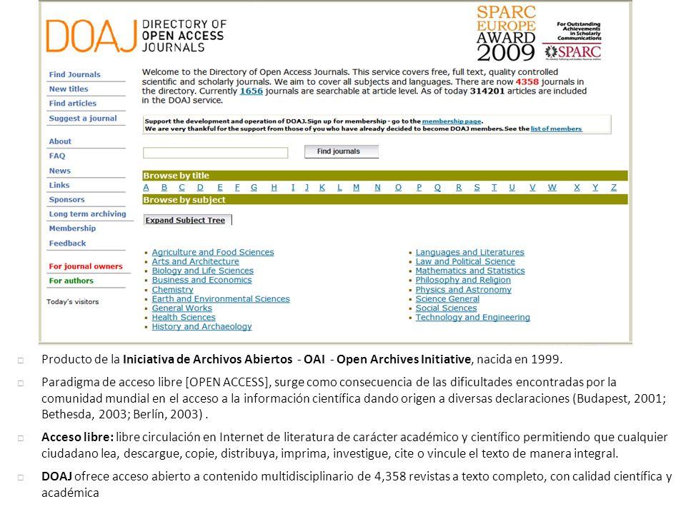 Producto de la Iniciativa de Archivos Abiertos - OAI - Open Archives Initiative, nacida en 1999.