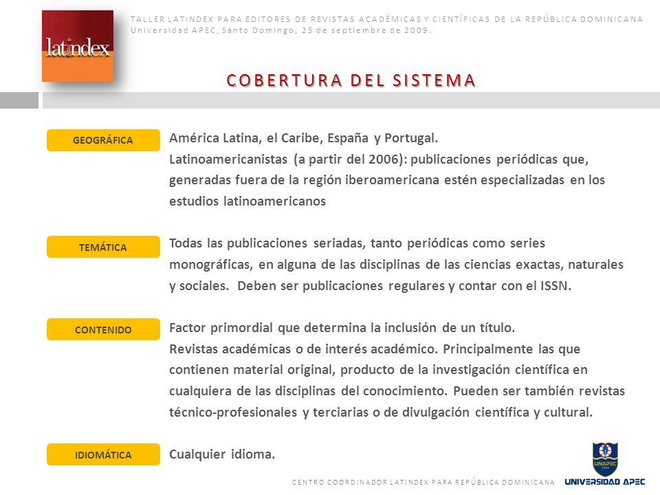 COBERTURA DEL SISTEMA América Latina, el Caribe, España y Portugal.