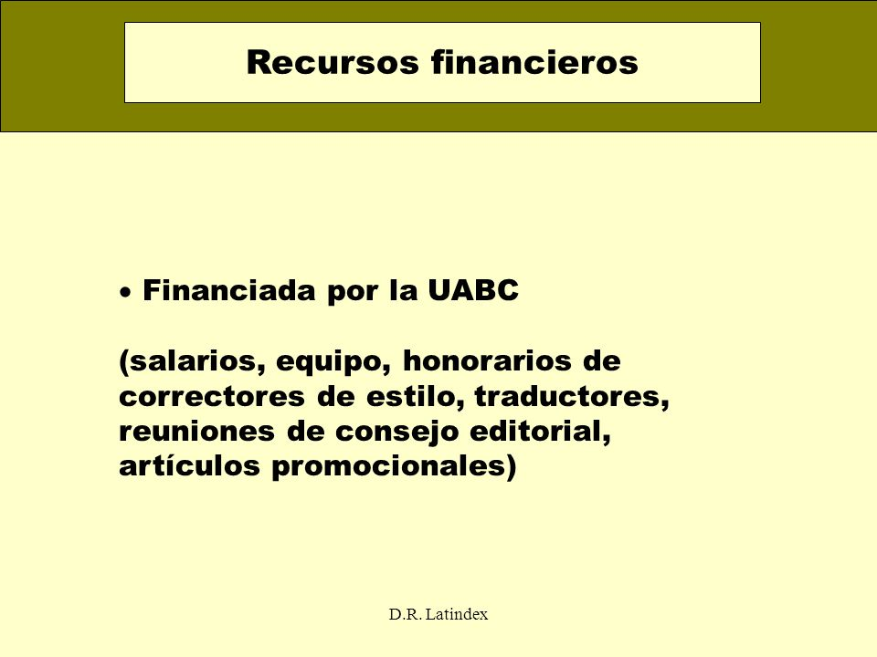 Recursos financieros Financiada por la UABC