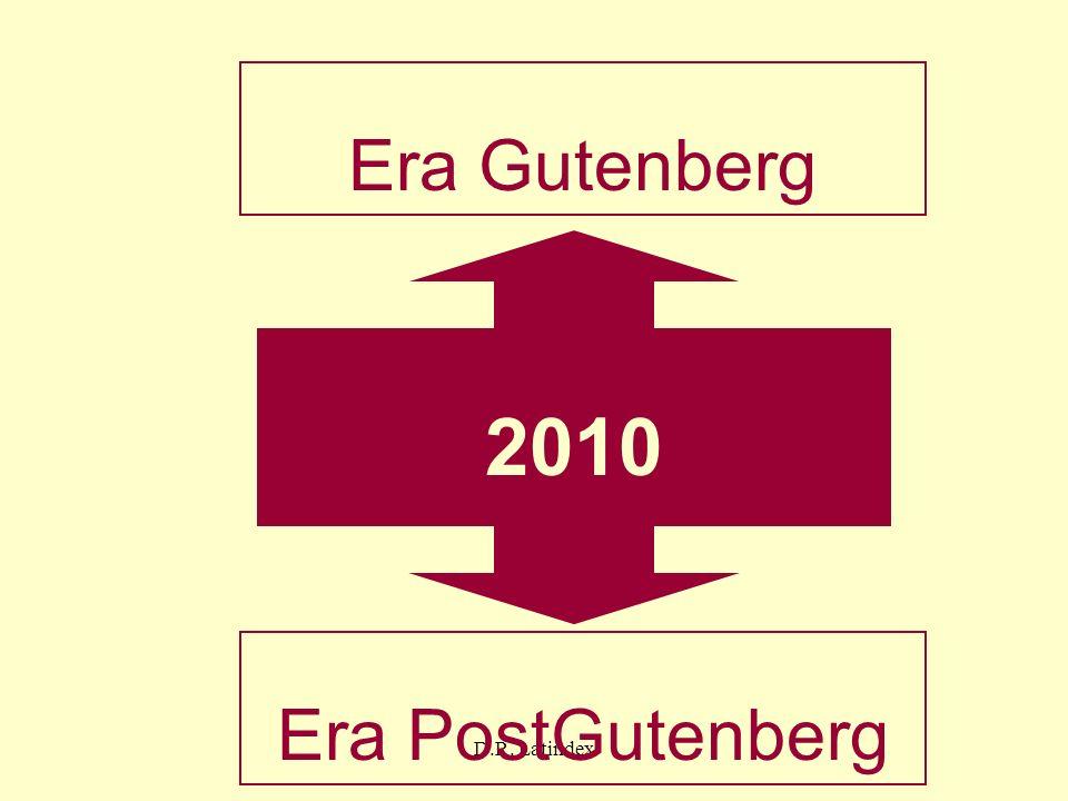 Era Gutenberg 2010 Era PostGutenberg D.R. Latindex