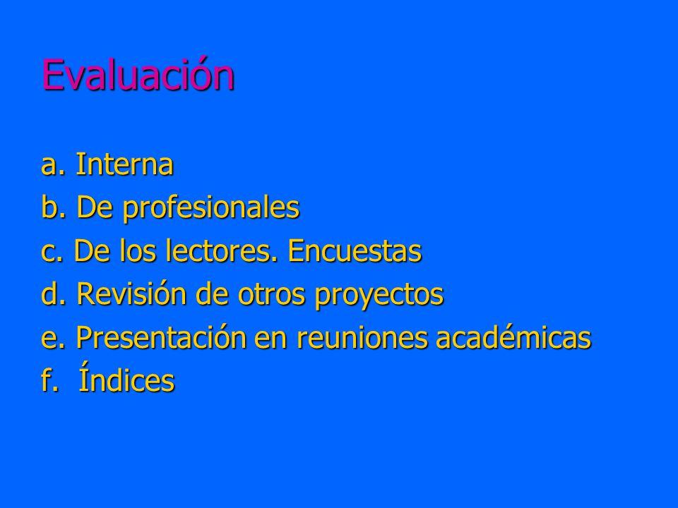 Evaluación a. Interna b. De profesionales