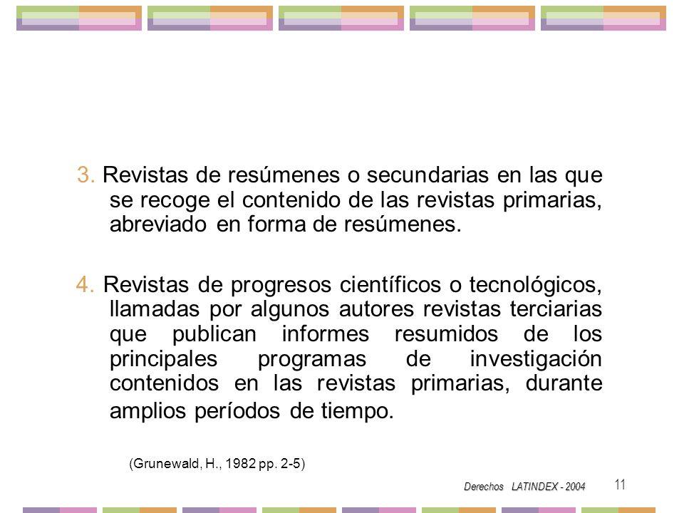3. Revistas de resúmenes o secundarias en las que se recoge el contenido de las revistas primarias, abreviado en forma de resúmenes.