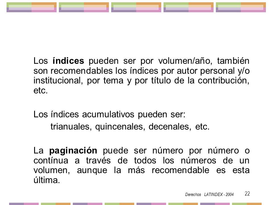 Los índices acumulativos pueden ser: