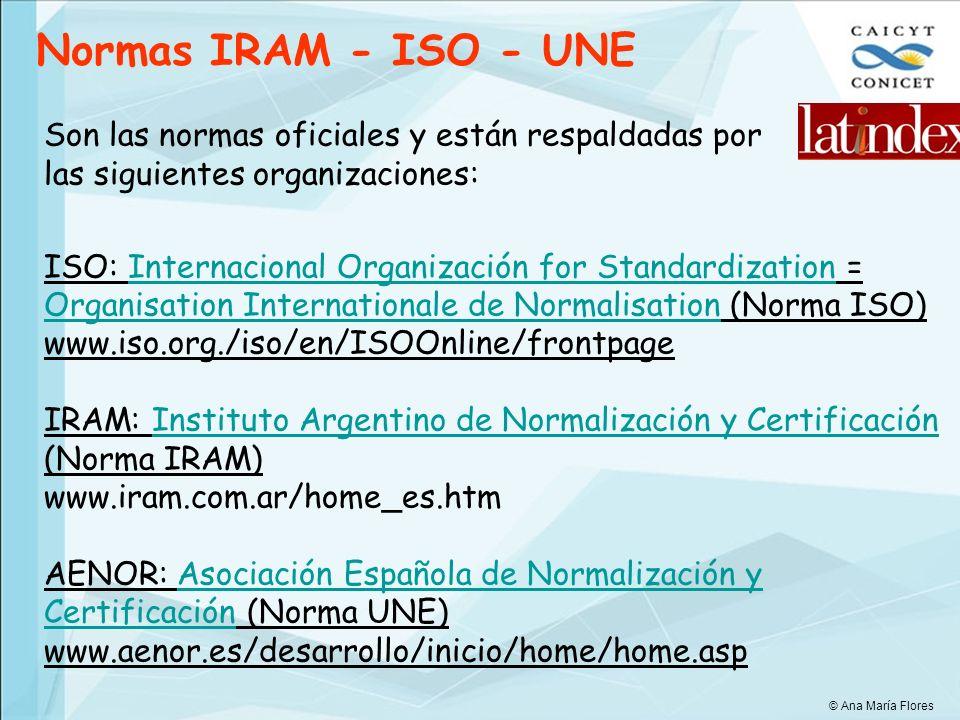 Normas IRAM - ISO - UNE Son las normas oficiales y están respaldadas por las siguientes organizaciones: