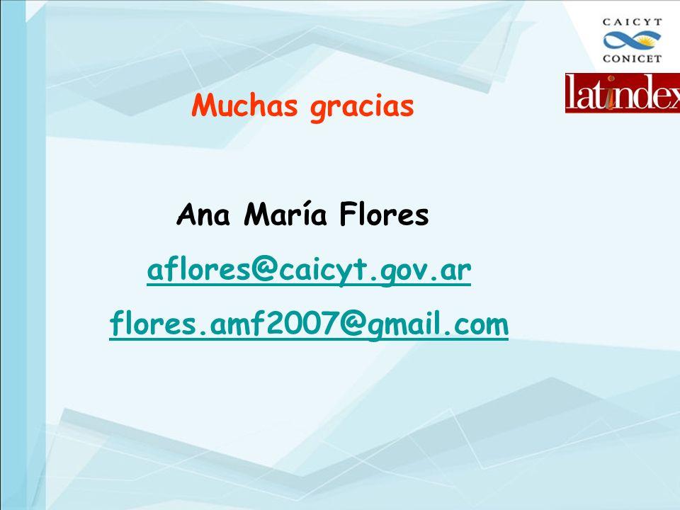 Muchas gracias Ana María Flores aflores@caicyt.gov.ar flores.amf2007@gmail.com