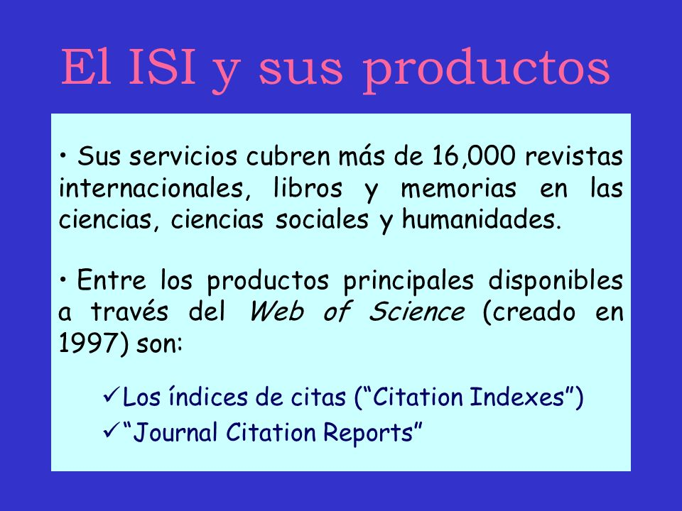 El ISI y sus productos