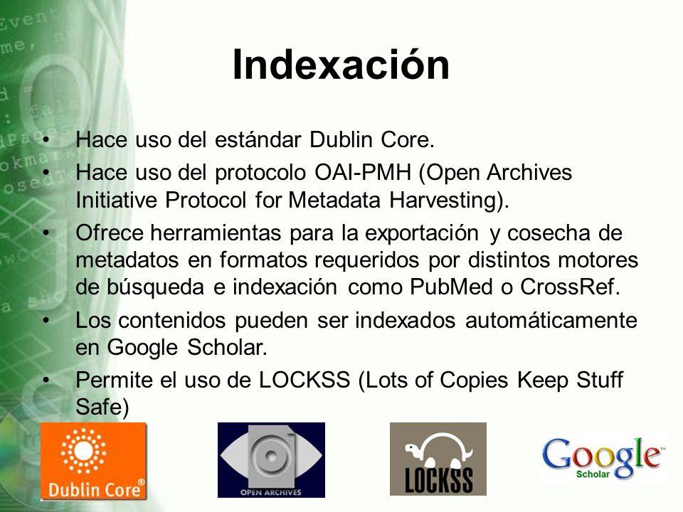 Indexación Hace uso del estándar Dublin Core.