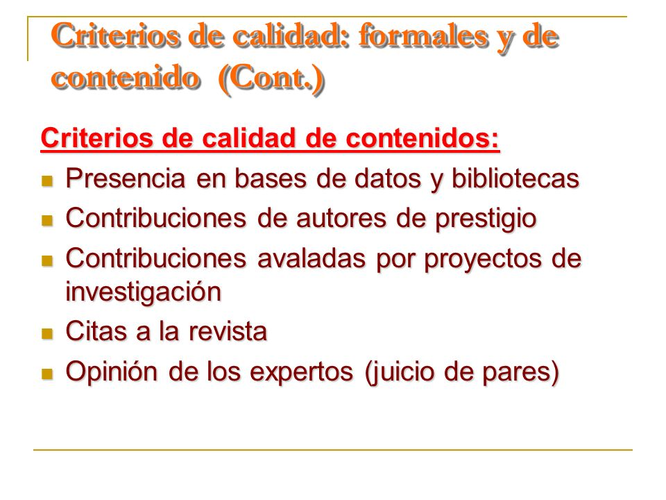 Criterios de calidad: formales y de contenido (Cont.)
