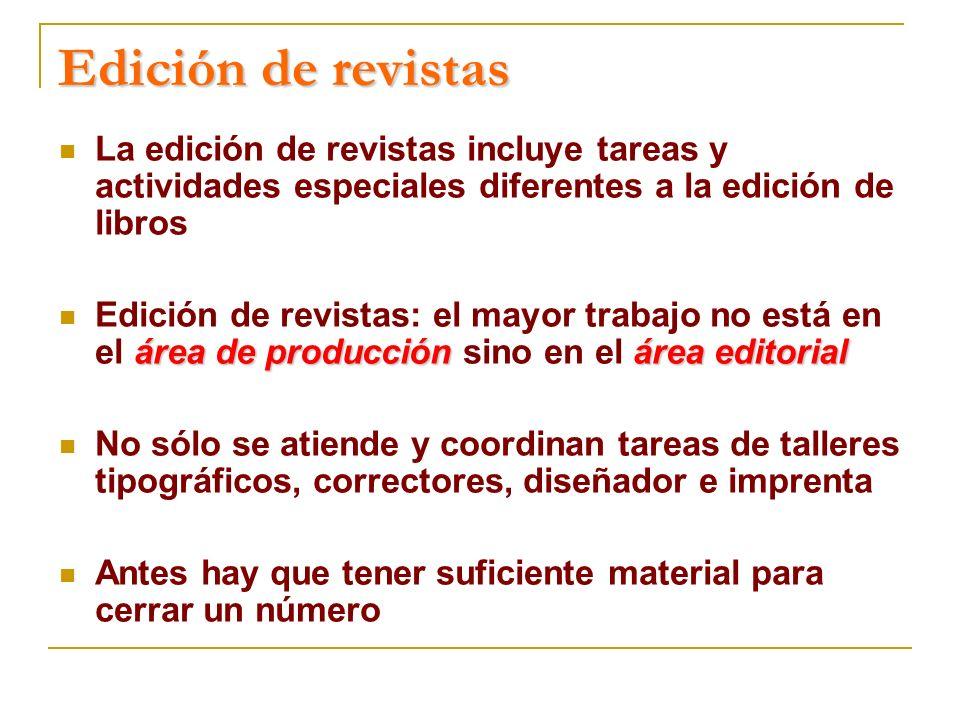Edición de revistas La edición de revistas incluye tareas y actividades especiales diferentes a la edición de libros.