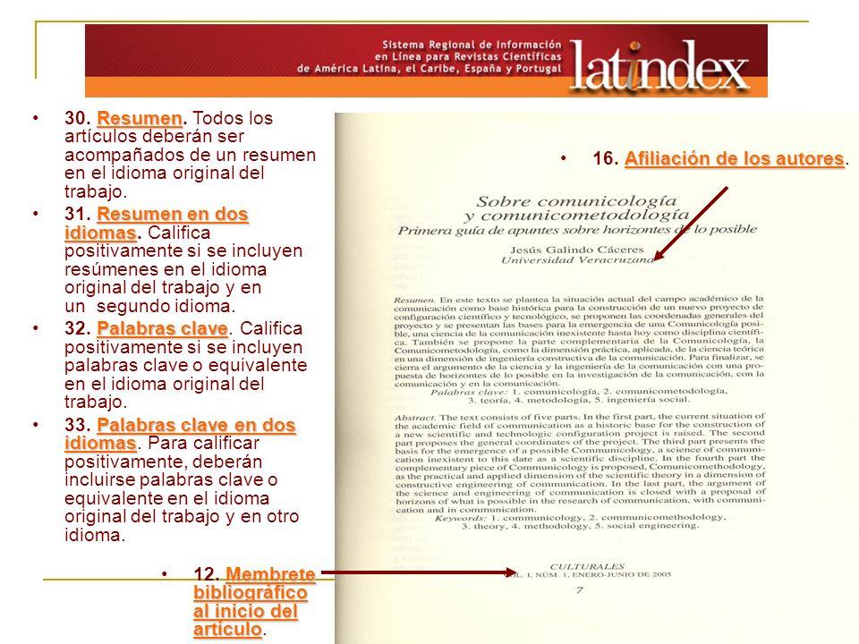 30. Resumen. Todos los artículos deberán ser acompañados de un resumen en el idioma original del trabajo.