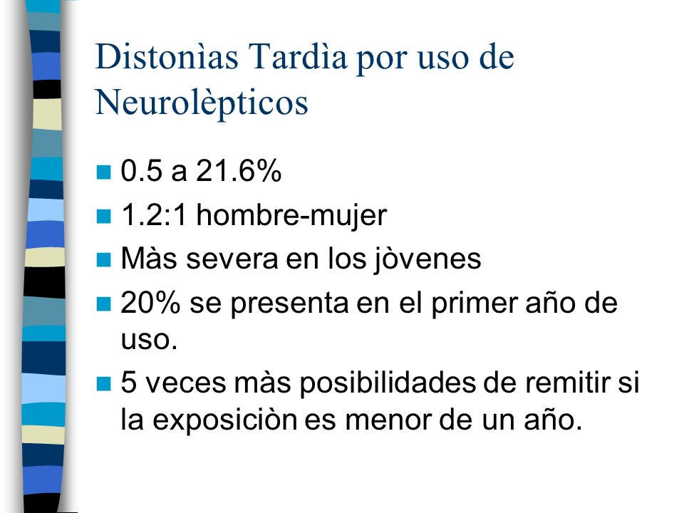 Distonìas Tardìa por uso de Neurolèpticos