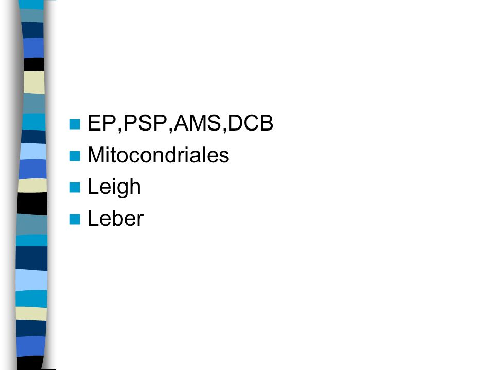 EP,PSP,AMS,DCB Mitocondriales Leigh Leber