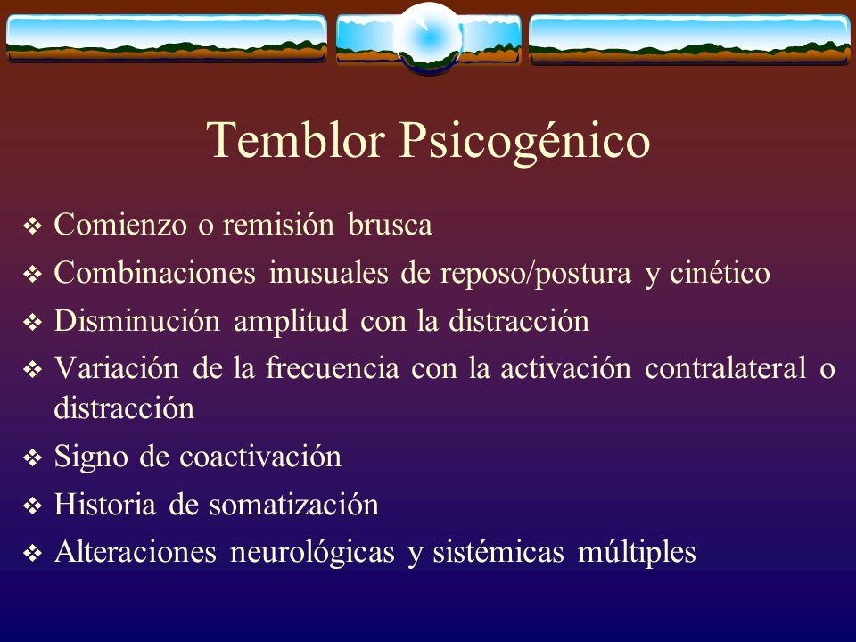 Temblor Psicogénico Comienzo o remisión brusca
