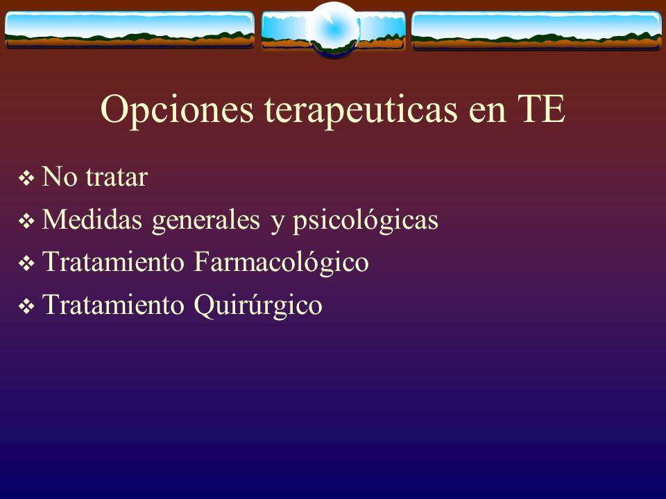Opciones terapeuticas en TE
