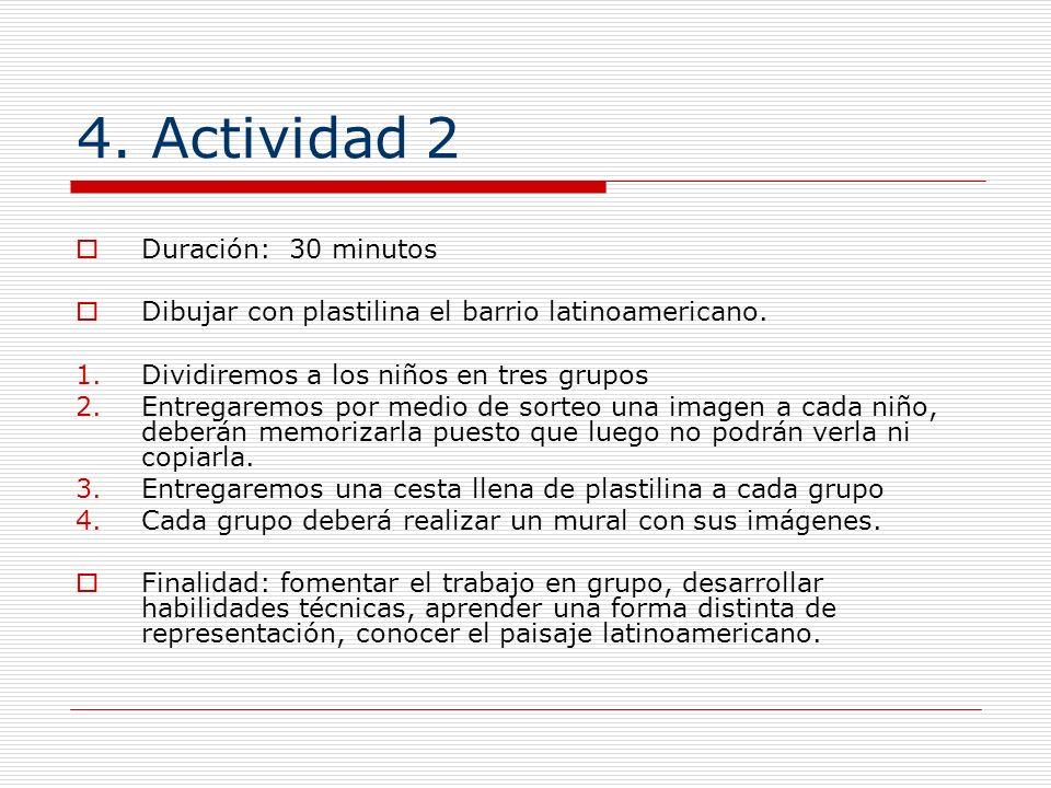 4. Actividad 2 Duración: 30 minutos