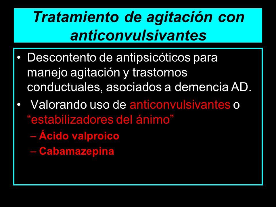 Tratamiento de agitación con anticonvulsivantes