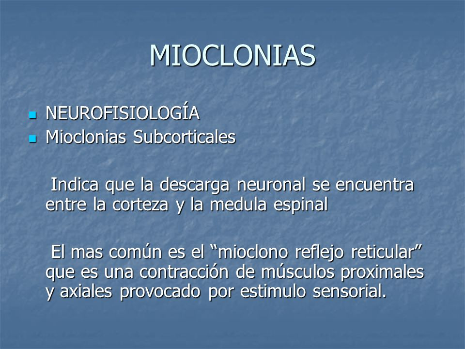 MIOCLONIAS NEUROFISIOLOGÍA Mioclonias Subcorticales