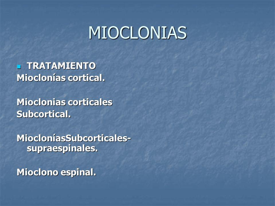 MIOCLONIAS TRATAMIENTO Mioclonías cortical. Mioclonias corticales