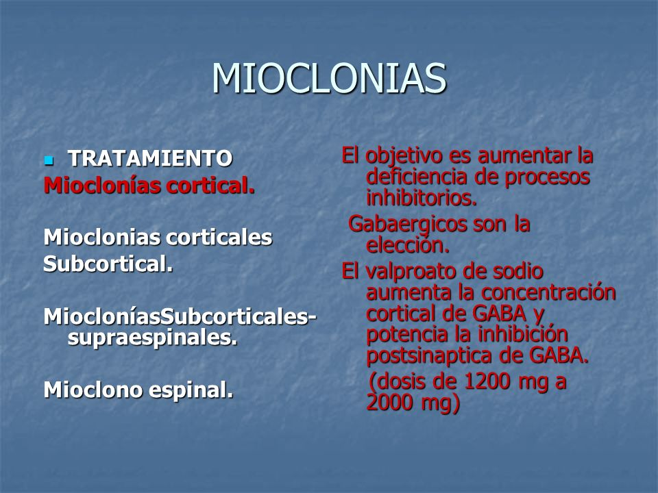 MIOCLONIAS TRATAMIENTO. Mioclonías cortical. Mioclonias corticales. Subcortical. MiocloníasSubcorticales-supraespinales.