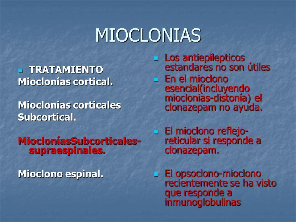 MIOCLONIAS Los antiepilepticos estandares no son útiles