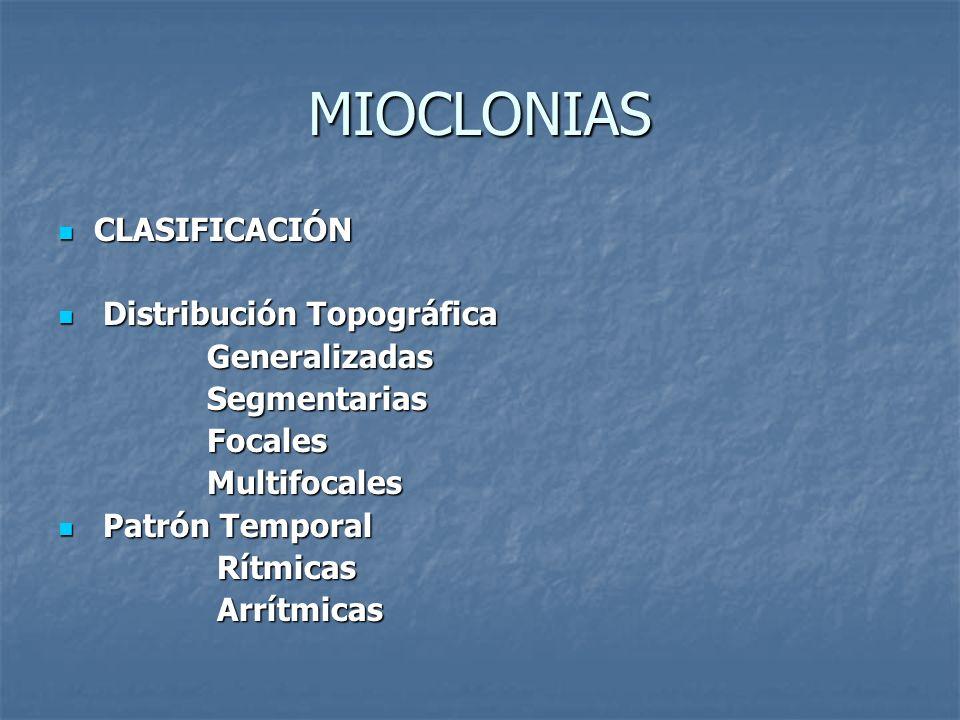 MIOCLONIAS CLASIFICACIÓN Distribución Topográfica Generalizadas