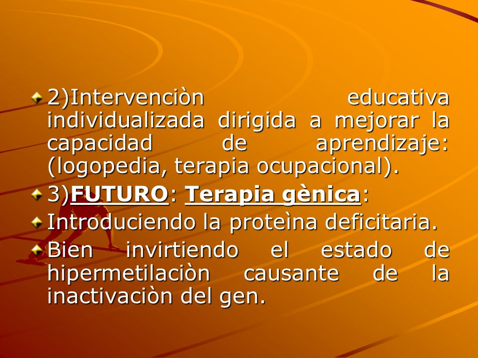 2)Intervenciòn educativa individualizada dirigida a mejorar la capacidad de aprendizaje: (logopedia, terapia ocupacional).