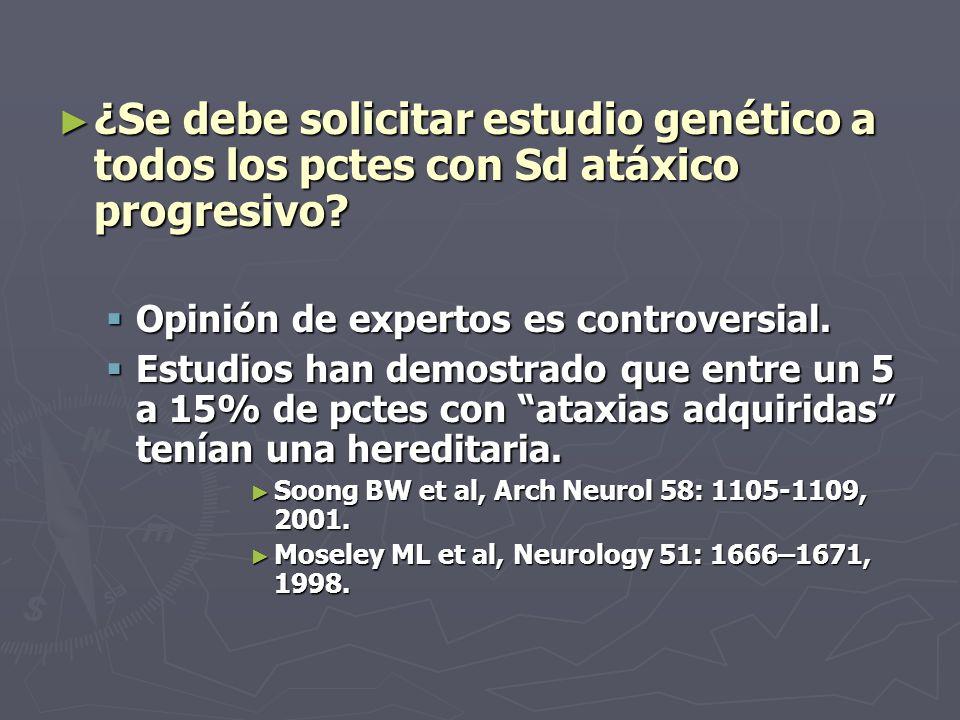 ¿Se debe solicitar estudio genético a todos los pctes con Sd atáxico progresivo