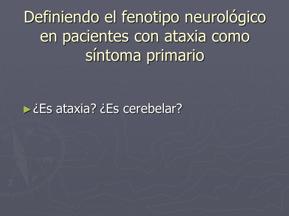 Definiendo el fenotipo neurológico en pacientes con ataxia como síntoma primario