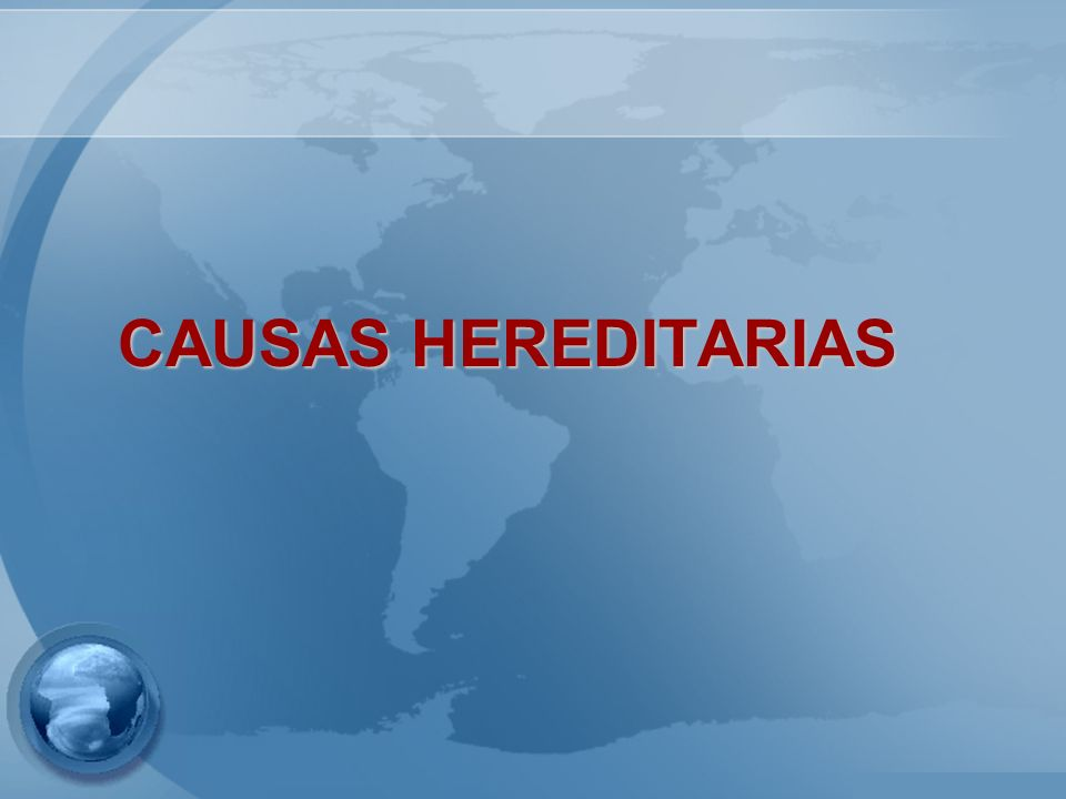 CAUSAS HEREDITARIAS