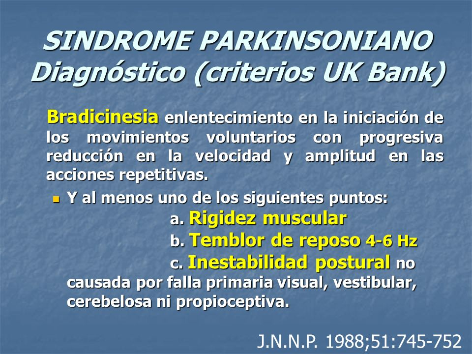 SINDROME PARKINSONIANO Diagnóstico (criterios UK Bank)