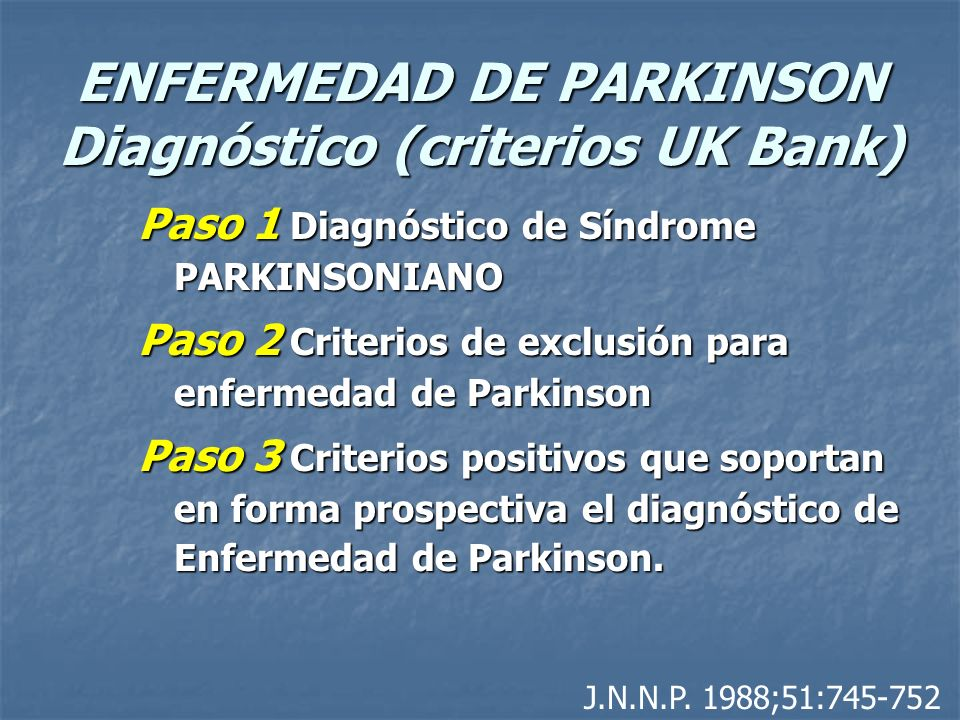 ENFERMEDAD DE PARKINSON Diagnóstico (criterios UK Bank)