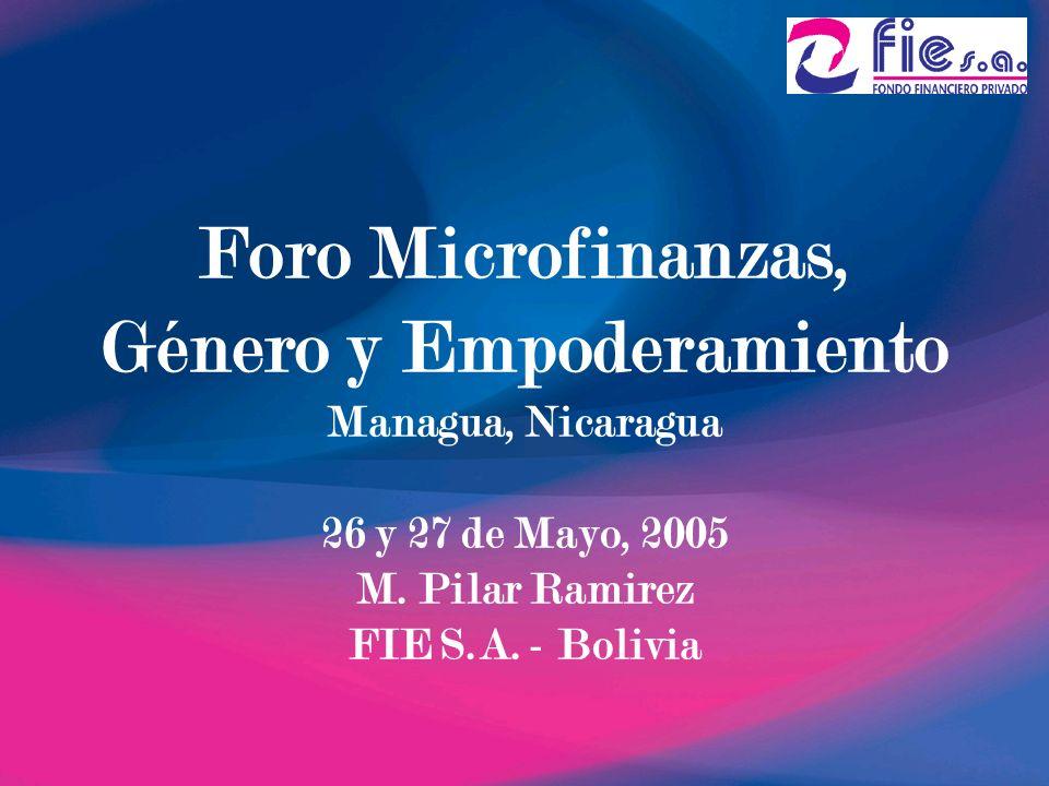 Foro Microfinanzas, Género y Empoderamiento Managua, Nicaragua 26 y 27 de Mayo, 2005